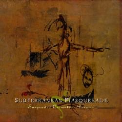 Subterranean Masquerade – Suspended Animation Dreams (2005)